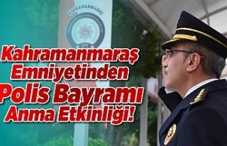 Kahramanmaraş Emniyetinden Polis Bayramı Anma Etkinliği!