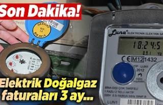 Kahramanmaraş'ta 3 ay doğalgaz ve elektrik...