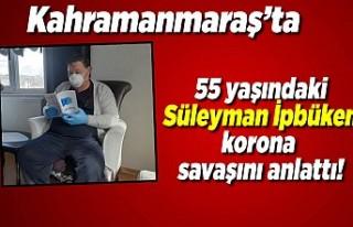 Kahramanmaraş'ta 55 yaşındaki Süleyman İpbüken...