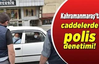 Kahramanmaraş'ta caddelerde polis denetimi!