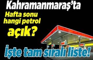 Kahramanmaraş'ta hafta sonu hangi petroller...