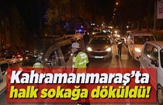 Kahramanmaraş'ta halk sokağa döküldü!