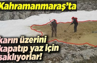 Kahramanmaraş'ta karın üzerini kapatıp yaz...