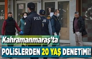 Kahramanmaraş'ta polislerden 20 yaş denetimi!