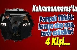 Kahramanmaraş'ta pompalı tüfekle havaya ateş...