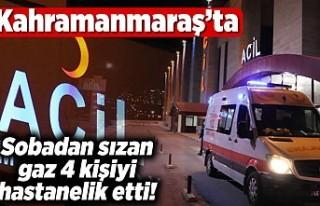Kahramanmaraş'ta sobadan sızan gaz 4 kişiyi...