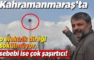 Kahramanmaraş'ta sökülemeyen elektrik direği...