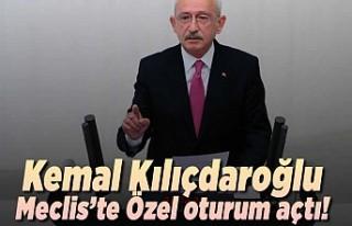 Kemal Kılıçdaroğlu Meclis'te özel oturum...
