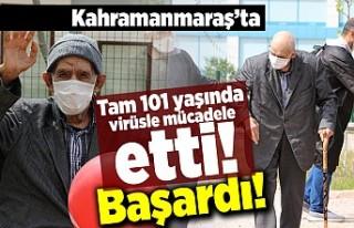 Kahramanmaraş'ta tam 101 yaşında virüsle...