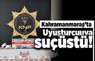 Kahramanmaraş'ta uyuşturucuya suçüstü!