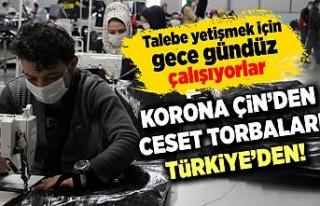 Korona Çin'den ceset torbaları Türkiye'den!...