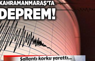 Kahramanmaraş'ta son dakika! Deprem!
