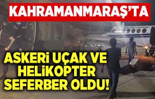 Kahramanmaraş'ta askeri uçak ve helikopter...