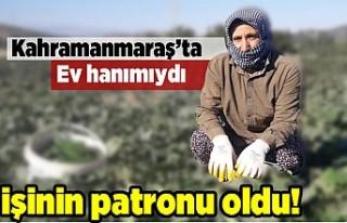 Kahramanmaraş'ta ev hanımıydı işinin patronu...