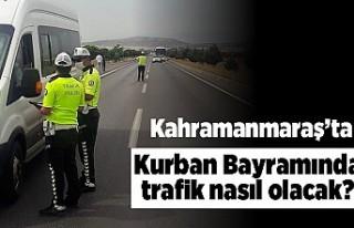 Kahramanmaraş'ta Kurban Bayramında trafik nasıl...