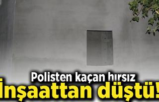 Polisten kaçan hırsız inşaattan düştü!