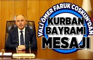 VALİ ÖMER FARUK COŞKUN'DAN KURBAN BAYRAMI...