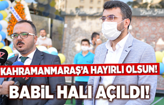 Babil Halı Sarayı Kahramanmaraş'ta açıldı!