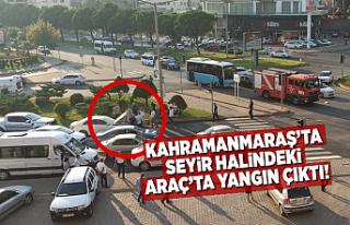 Kahramanmaraş'ta seyir halindeki araç'ta...