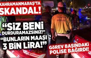 Kahramanmaraş'ta skandal! Polislere ilginç...