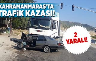 Kahramanmaraş'ta trafik kazası! 2 yaralı!