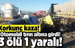 Korkunç kaza! Otomobil tırın altına girdi! 3 ölü...