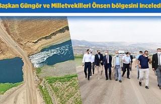 Başkan Güngör ve Milletvekilleri Önsen bölgesini...