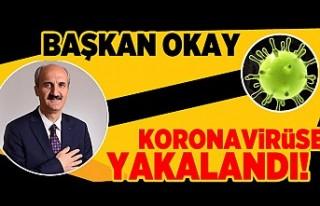 Başkan Okay koronavirüse yakalandı!