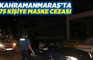 Kahramanmaraş'ta 72 kişiye maske cezası!