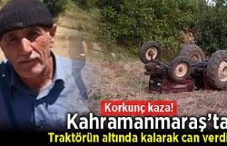 Kahramanmaraş'ta korkunç kaza! Traktörün...