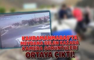 Kahramanmaraş'ta meydana gelen kazada kamera...