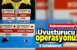 Kahramanmaraş'ta uyuşturucu operasyonu! 5 tutuklama!