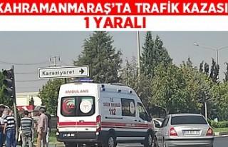 Kahramanmaraş'ta tarik kazası: 1 yaralı