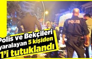 Polis ve bekçileri yaralayan 5 kişiden 1'i tutuklandı