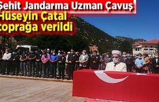Şehit Jandarma Uzman Çavuş Hüseyin Çatal toprağa...