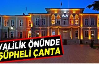 VALİLİK ÖNÜNDE ŞÜPHELİ ÇANTA!