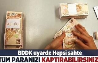 BDDK uyardı: Hepsi sahte! Tüm paranızı kaptırabilirsiniz