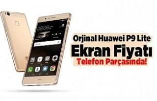 Orjinal Huawei P9 Lite Ekran Fiyatı Telefon Parçasında!