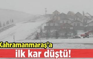 Kahramanmaraş'a ilk kar düştü!