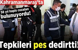 Kahramanmaraş'ta 58 yıl hapis cezaları bulunuyordu!...