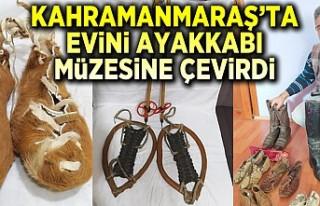 Kahramanmaraş'ta evini ayakkabı müzesine çevirdi!