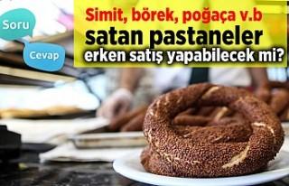 Simit, poğaça, börek v.b satan pastaneler erken...