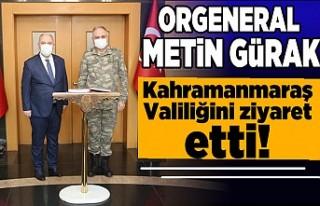 Orgeneral Metin Gürak Kahramanmaraş Valiliğini...