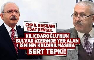 CHP İL BAŞKANI ESAT ŞENGÜL: KILIÇDAROĞLU'NUN...