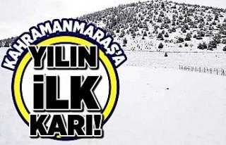 Kahramanmaraş'ta yılın ilk karı!