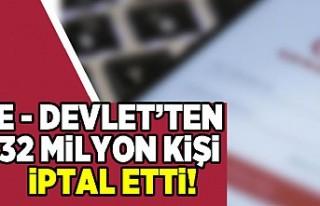 E- devlet'ten 32 milyon kişi iptal etti