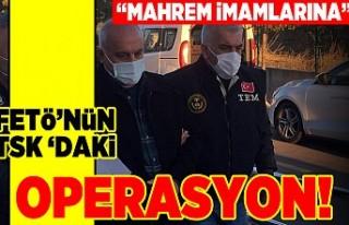 """FETÖ'nün TSK'daki """"mahrem imamlarına""""..."""