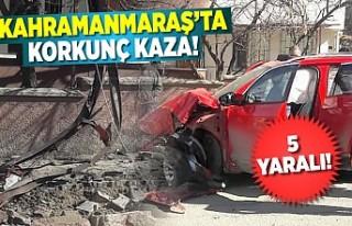 Kahramanmaraş'ta korkunç kaza! 5 yaralı!