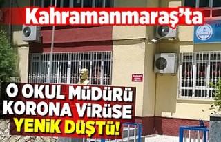 Kahramanmaraş'ta o okul müdürü korona virüse...