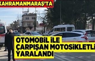 Kahramanmaraş'ta otomobil ile çarpışan motosikletli...